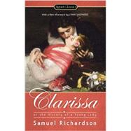 Clarissa: Or the History of a Young Lady by Richardson, Samuel; Ortiz-Taylor, Sheila; Shepherd, Lynn (AFT), 9780451468673