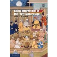 Global Interactions in the Early Modern Age, 1400–1800 by Charles H. Parker, 9780521688673