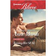 Teasing Her SEAL by Marsh, Anne, 9780373798674