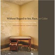 Without Regard to Sex, Race, or Color by Feiler, Andrew; Mcdaniels, Pellom, III; James, Robert E.; Amaki, Amalia K.; Parham, Loretta, 9780820348674