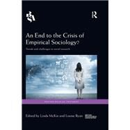 An End to the Crisis of Empirical Sociology?: Trends and Challenges in Social Research by McKie; Linda, 9781138828674