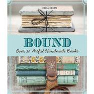 Bound Over 20 Artful Handmade Books by Ekrem, Erica, 9781454708674