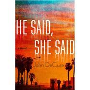 He Said, She Said by Decure, John, 9781634508674