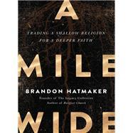 A Mile Wide by Hatmaker, Brandon, 9780718088675