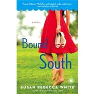 Bound South : A Novel by Susan Rebecca White, 9781416558675