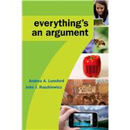 Everything's an Argument by Lunsford, Andrea A.; Ruszkiewicz, John J., 9781457698675