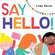 Say Hello! by Davick, Linda; Davick, Linda, 9781481428675