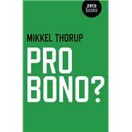 Pro Bono? by Thorup, Mikkel, 9781782798675