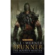 Brunner the Bounty Hunter: Omnibus by C. L. Werner, 9781844168675