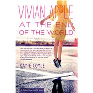 Vivian Apple at the End of the World by Coyle, Katie, 9780544668676