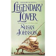 Legendary Lover by JOHNSON, SUSAN, 9780553578676