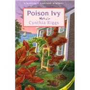 Poison Ivy A Martha's Vineyard Mystery by Riggs, Cynthia, 9781250058676