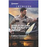 Scene of the Crime: The Deputy's Proof by Cassidy, Carla, 9780373698677
