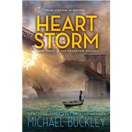 Heart of the Storm by Buckley, Michael, 9780544348677