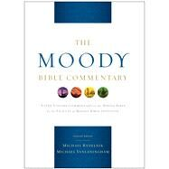 The Moody Bible Commentary by Rydelnik, Michael; Vanlaningham, Michael; Barbieri, Louis A.; Boyle, Michael; Coakley, James; Dyer, Charles H.; Finkbeiner, David; Goodrich, John K.; Green, Daniel; Hart, John F.; Jelinek, John; Koessler, John M.; Marty, William H.; Mayhew, Eugene J.; McC, 9780802428677