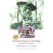 Interpreting Our Heritage by Tilden, Freeman, 9780807858677