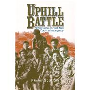 Uphill Battle: Reflections on Viet Nam Counterinsurgency by Scotton, Frank, 9780896728677