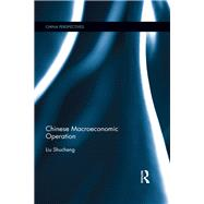 Chinese Macroeconomic Operation by Shucheng; Liu, 9781138898677