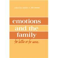 Emotions and the Family: for Better Or for Worse by Blechman,Elaine A., 9781138968677