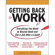 Getting Back to Work: Everything You Need to Bounce Back and Get a Job After a Layoff by Swancutt, Linda, 9780071638678