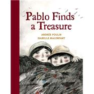 Pablo Finds a Treasure by Poulin, Andrée; Malenfant, Isabelle, 9781554518678