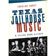 Texas Jailhouse Music by Gnagy, Caroline, 9781626198678