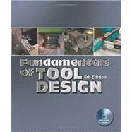 Fundamentals of Tool Design by Nee, John G.; Dufraine, William (CON); Evans, John W. (CON); Hill, Mark (CON), 9780872638679