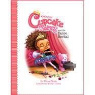 Princess Cupcake Jones and the Dance Recital by Fields, Ylleya; Laduca, Michael, 9780990998679