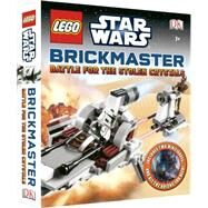 Lego Star Wars: Battle for the Stolen Crystals Brickmaster by DK Publishing, 9781465408679