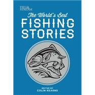 The World's Best Fishing Stories by Kearns, Colin, 9781616288679