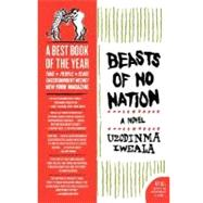 Beasts of No Nation: A Novel by Iweala, Uzodinma, 9780060798680