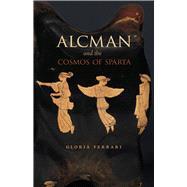 Alcman and the Cosmos of Sparta by Ferrari, Gloria, 9780226668680