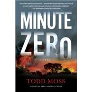 Minute Zero by Moss, Todd, 9780399168680