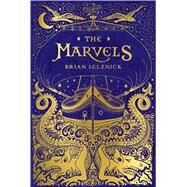 The Marvels by Selznick, Brian; Selznick, Brian, 9780545448680