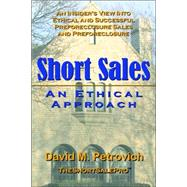 Short Sales - an Ethical Approach by Petrovich, David, 9781411698680
