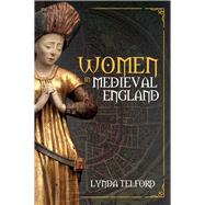 Women in Medieval England by Telford, Lynda, 9781445668680