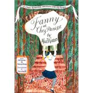 Fanny at Chez Panisse : A Child's Restaurant Adventures with 46 Recipes by Waters, Alice, 9780060928681