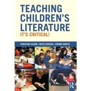 Teaching Children's Literature: It's Critical! by Leland; Christine H., 9780415508681