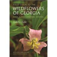 Field Guide to the Wildflowers of Georgia and Surrounding States by Chafin, Linda; Nourse, Hugh; Nourse, Carol, 9780820348681