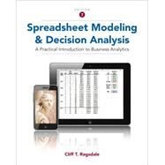 Spreadsheet Modeling and Decision Analysis A Practical Introduction to Business Analytics by Ragsdale, Cliff, 9781285418681