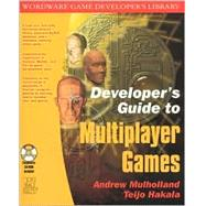 Developer's Guide to Multiplayer Games by Mulholland, Andrew; Hakala, Teijo, 9781556228681