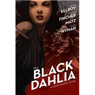 The Black Dahlia by Ellroy, James; Fincher, David; Matz; Hyman, Miles, 9781608868681
