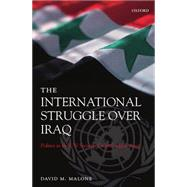 The International Struggle Over Iraq Politics in the UN Security Council 1980-2005 by Malone, David M, 9780199238682