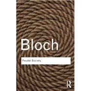 Feudal Society by Bloch,Marc, 9780415738682