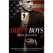 Dirty Boys by Ligato, John, 9781618688682