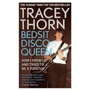 Bedsit Disco Queen by Thorn, Tracey, 9781844088683
