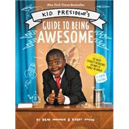 Kid President's Guide to Being Awesome by Montague, Brad; Novak, Robby, 9780062358684
