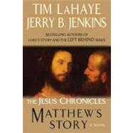 Matthew's Story : The Jesus Chronicles by LaHaye, Tim, 9780425238684
