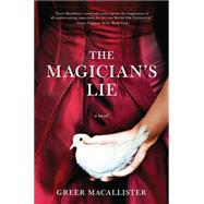 The Magician's Lie by Macallister, Greer, 9781402298684