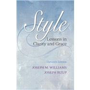 Style Lessons in Clarity and Grace by Williams, Joseph M.; Bizup, Joseph, 9780321898685